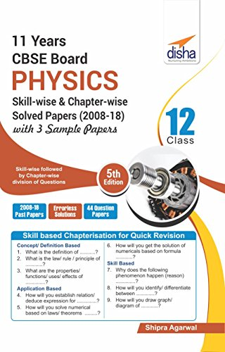11 Years CBSE Board Class 12 Physics Skill-wise & Chapter-wise Solved Papers (2008 - 18) with 3 Sample Papers