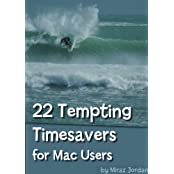 22 Tempting Timesavers for Mac Users (English Edition)