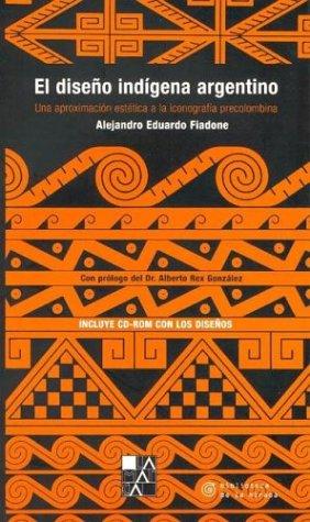 El diseño indígena argentino (Biblioteca de la mirada)