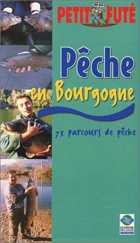 Pêche en Bourgogne 2003 : 75 parcours de pêche