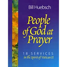 People of God at Prayer: 18 Services in the Spirit of Vatican II