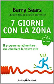 7 giorni con la Zona (Wellness Paperback Vol. 24) di [Sears, Barry]