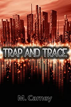Trap and Trace by [Carney, Megan]