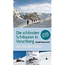 Die schönsten Schitouren in Vorarlberg. 100 reizvolle Routen