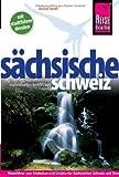 Reise Know-How Sächsische Schweiz mit Stadtführer Dresden: Reiseführer für individuelles Entdecken - Detlef Krell