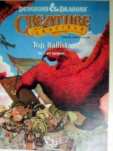 Top Ballista (D&D/Creature Crucible Accessory PC2) (Dungeons and Dragons Creature Crucible) by Carl Sargent (1989-12-02) par Carl Sargent
