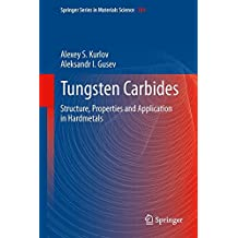 Tungsten Carbides: Structure, Properties and Application in Hardmetals (Springer Series in Materials Science, Band 184)