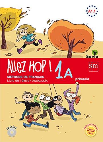 Allez Hop! 1A: livre de l'élève Primaria Savia Andalucía