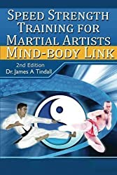 Speed-Strength Training for Martial Artists: [Mind-Body Link] by Dr. James A. Tindall (2013-02-08)