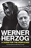 Werner Herzog - A Guide for the Perplexed: Conversations with Paul Cronin (English Edition)