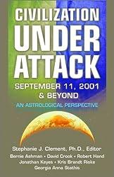 Civilization Under Attack: September 11, 2001 & Beyond : An Astrological Perspective