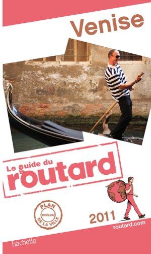 Guide du Routard Venise 2011 par Collectif