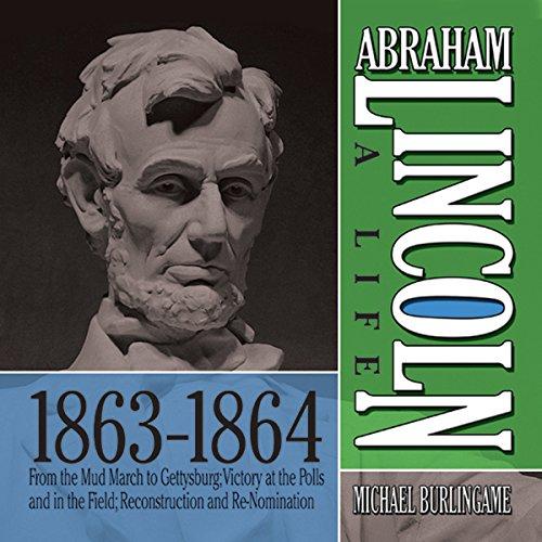 Abraham Lincoln: A Life 1863-1864  Audiolibri