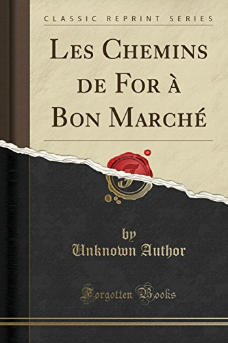 les-chemins-de-for-a-bon-marche-classic-reprint