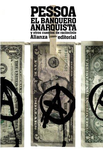 El banquero anarquista: y otros cuentos de raciocinio (El Libro De Bolsillo - Literatura) por Fernando Pessoa