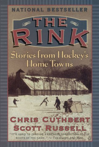 The Rink : Stories from Hockey's Home Towns (Hockey Rink)