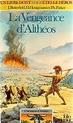 La vengeance d'Althéos : Chroniques Crétoise n° 1 : Collection : Un livre dont vous êtes le héros n° 351