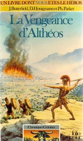 La vengeance d'Althéos : Chroniques Crétoise n° 1 : Collection : Un livre dont vous êtes le héros n° 351 par J Butterfield