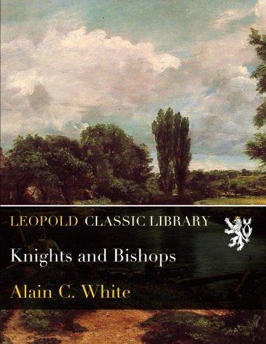 Knights and Bishops por Alain C. White