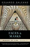 Faces and Masks: Memory of Fire, Volume 2