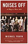 Noises Off: A Play in Three Acts par Frayn