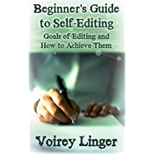Beginner's Guide to Self-Editing: Goals of Editing and How to Achieve Them (English Edition)