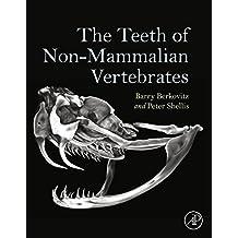 The Teeth of Non-Mammalian Vertebrates