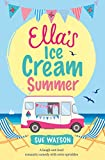 Ella's Ice-Cream Summer (The Ice-Cream Cafe Series Book 1) by Sue Watson