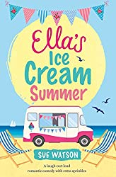 Ella's Ice-Cream Summer: A laugh out loud romantic comedy with extra sprinkles