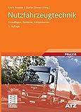 Nutzfahrzeugtechnik: Grundlagen, Systeme, Komponenten (ATZ/MTZ-Fachbuch)