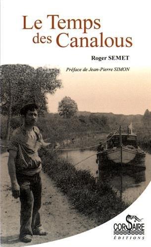Le temps des canalous par Roger Semet