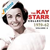 The Kay Starr Collection 1939-62, Vol. 2 [Clean]