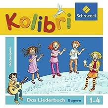 Kolibri: Das Musikbuch für Grundschulen Bayern - Ausgabe 2014: Hörbeispiele zum Liederbuch 1 - 4