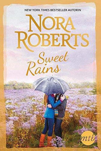 Sweet Rains: 1. Nur für einen Sommer / 2. Ein Mann für alle Sinne (New York Times Bestseller Autoren: Romance)