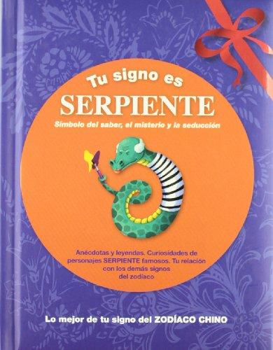 Portada del libro Tu signo es Serpiente: Lo mejor de tu signo del zodíaco chino (Tu zodíaco chino)