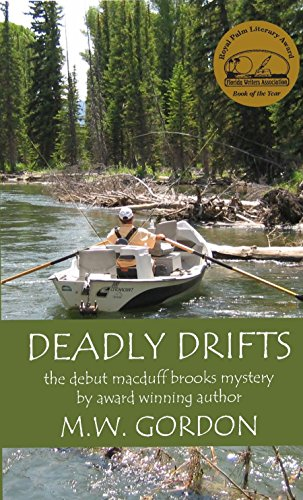 deadly drifts (Macduff Brooks Fly Fishing Mysteries Book 1) (English Edition) (Drift Brooks)