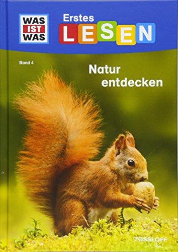 Was ist was Erstes Lesen - Natur entdecken Bd. 4