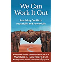 We Can Work It Out: Resolving Conflicts Peacefully and Powerfully (Nonviolent Communication Guides) (English Edition)