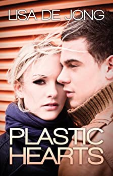 Plastic Hearts (English Edition) von [De Jong, Lisa]