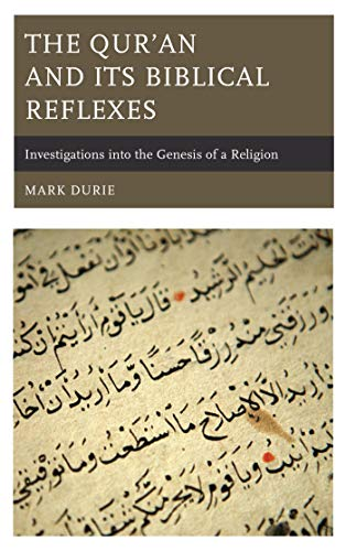 The Qur'an and Its Biblical Reflexes: Investigations into the Genesis of a Religion PDF Descargar