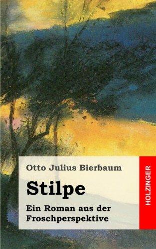 Stilpe: Ein Roman aus der Froschperspektive