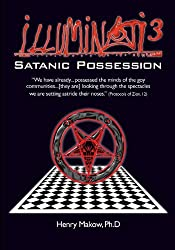 [Illuminati3: Satanic Possession: There is only one Conspiracy] [By: Makow Ph.D, Henry] [April, 2014]