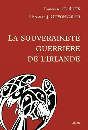 LA SOUVERAINETE GUERRIERE DE L'IRLANDE - Morrigan-Bodb-Macha PDF Books