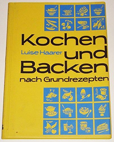 Kochen und Backen nach Grundrezepten. 23. Auflage