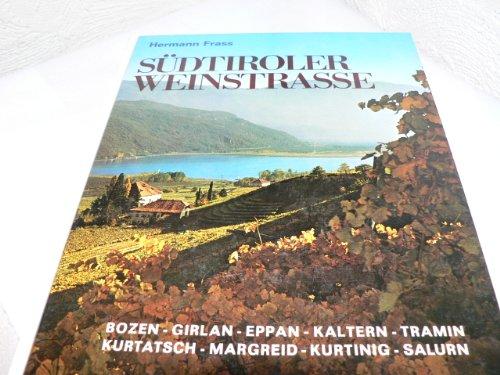 Die Südtiroler Weinstrasse. Bildband.