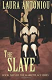 The Slave: Volume 2 (The Marketplace Series)