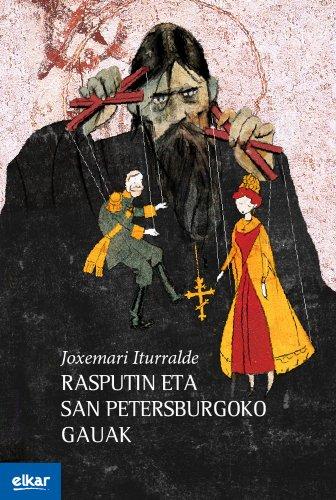 Rasputin eta San Petersburgoko gauak (Ateko bandan) por Joxemari Iturralde Uria