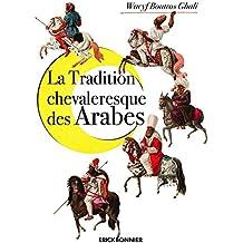 La Tradition Chevaleresque des Arabes (Encre d'Orient)