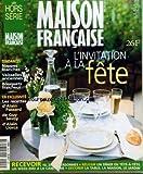MAISON FRANCAISE du 01/05/1999 - L'INVITATION A LA FETE - RECEVOIR 10 - 20 30 PERSONNES - REUSSIR UN DINER EN TETE-A-TETE - UN WEEK-END A LA CAMPAGNE - DECORER LA TABLE - LA MAISON - LE JARDIN - NAPPES BLANCHES - VAISSELLES ANCIENNES - BOUQUETS FRAIC