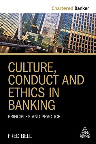 Culture, Conduct and Ethics in Banking: Principles and Practice (Chartered Banker)